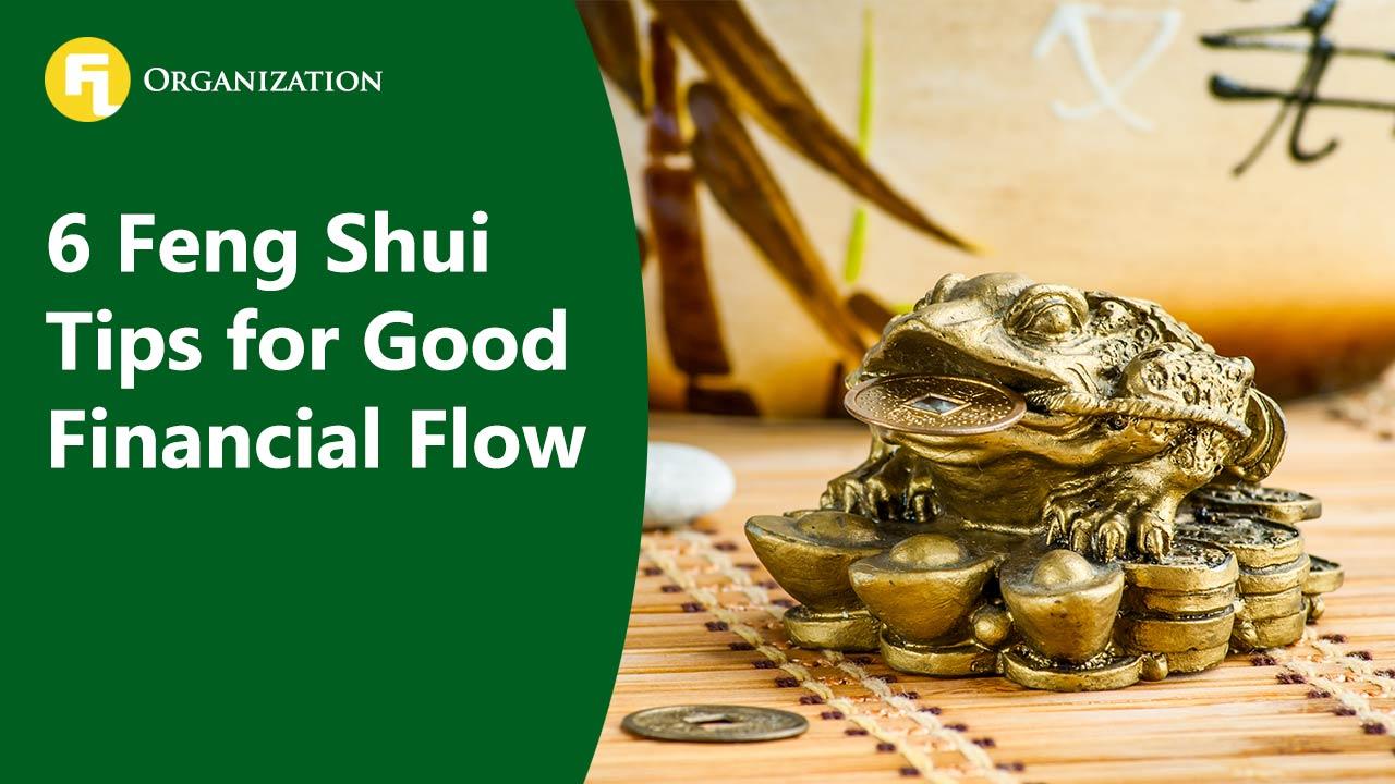 6 Feng Shui Tips For Good Financial Flow Fla Organization